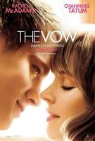 THE VOW, US poster art, from left: Channing Tatum, Rachel McAdams, 2012. ©Sony Pictures
