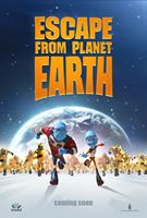 ESCAPE FROM PLANET EARTH, Advance poster art, 2013. ©Weinstein Company