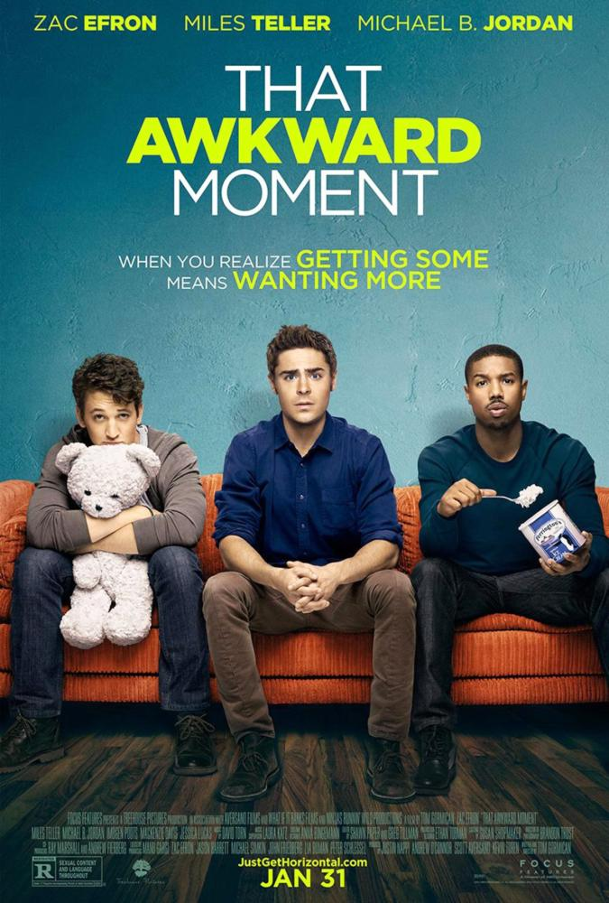 THAT AWKWARD MOMENT, US poster art, from left: Miles Teller, Zac Efron, Michael B. Jordan, 2014./©Focus Features