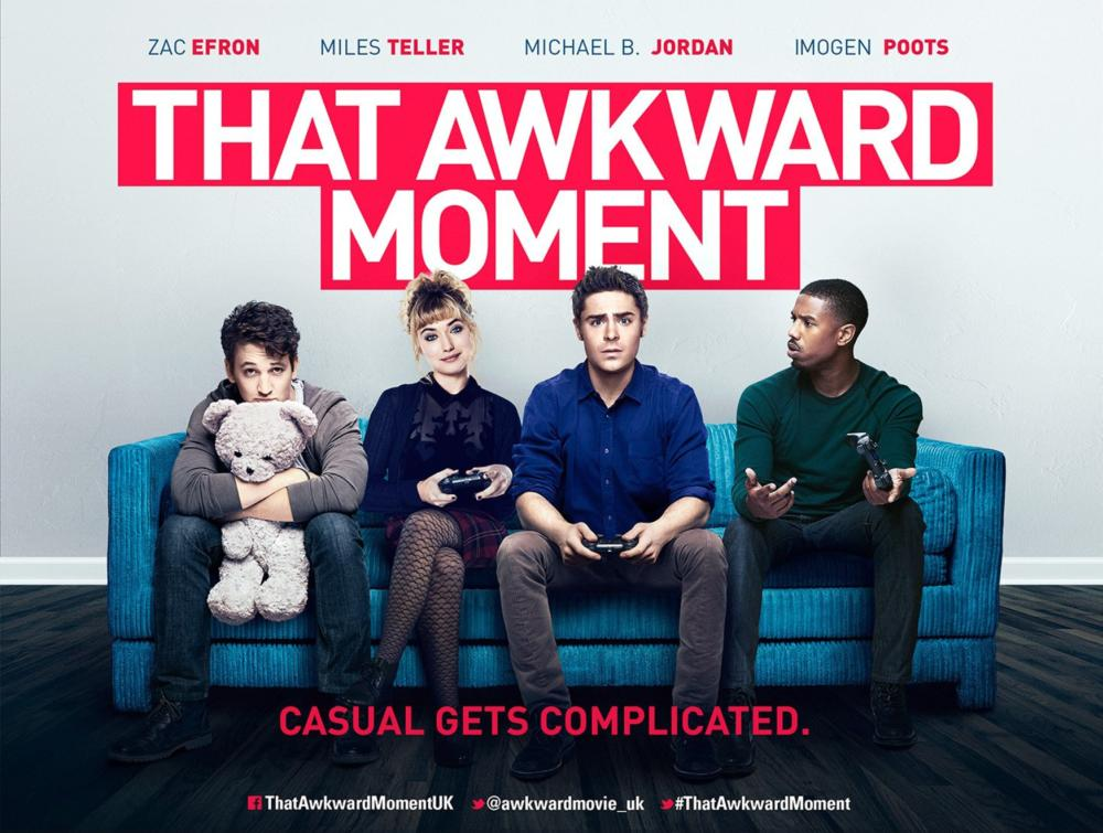 THAT AWKWARD MOMENT, British poster art, from left: Miles Teller, Imogen Poots, Zac Efron, Michael B. Jordan, 2014. ©FOcus Features